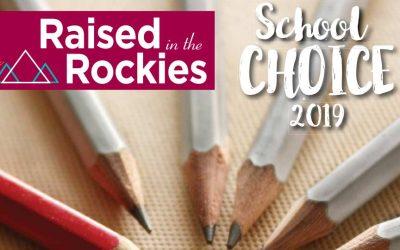 Raised in the Rockies – School Choice 2019