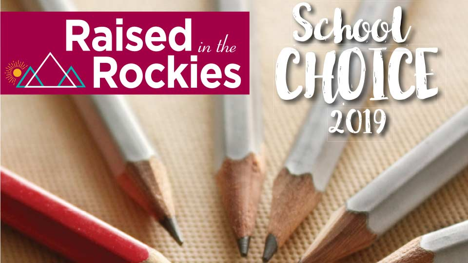 Raised in the Rockies – School Choice 2019