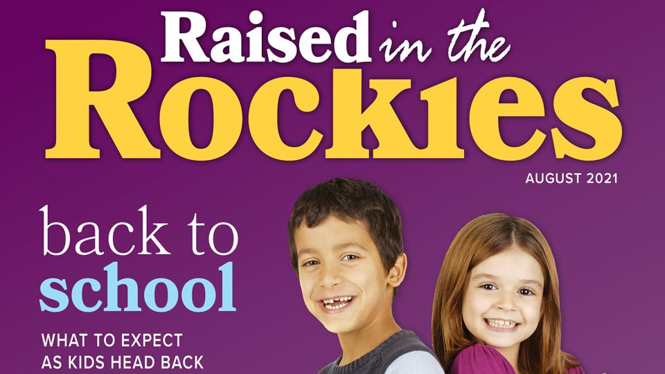 Raised in the Rockies – Back to School 2021